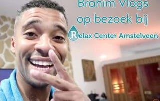 Brahim vlogs op bezoek bij Relax Center Amstelveen
